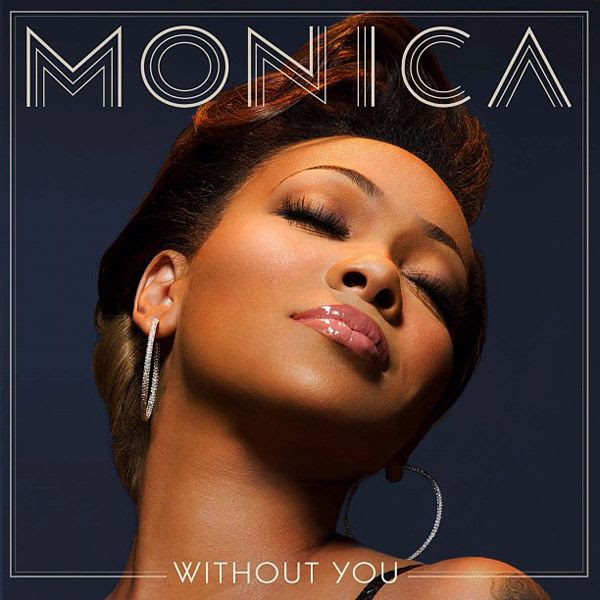 Without You (Single Cover), Monica