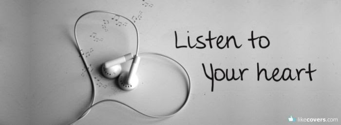 Listen to your heart Facebook Covers