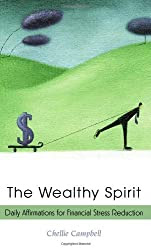 The Wealthy Spirit: Daily Affirmations for Financial Stress Reduction