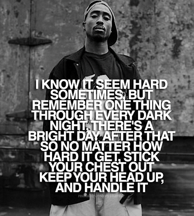 Tupac I Know It Seems Hard Quote Pictures Photos And Images For