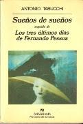 Sueños de Sueños & Los tres últimos días de Fernando Pessoa