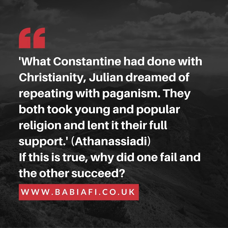 'What Constantine had done with Christianity, Julian dreamed of repeating with paganism. They both took young and popular religion and lent it their full support.' (Athanassiadi) If this is true, why did one fail and the other succeed?