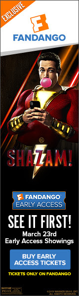 160x600 Fandango Early Access - Shazam!