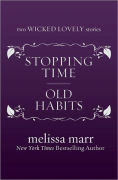 Title: Stopping Time and Old Habits (Wicked Lovely Series), Author: Melissa Marr