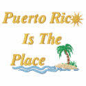 Puerto Rico Is The Place embroideredshirt