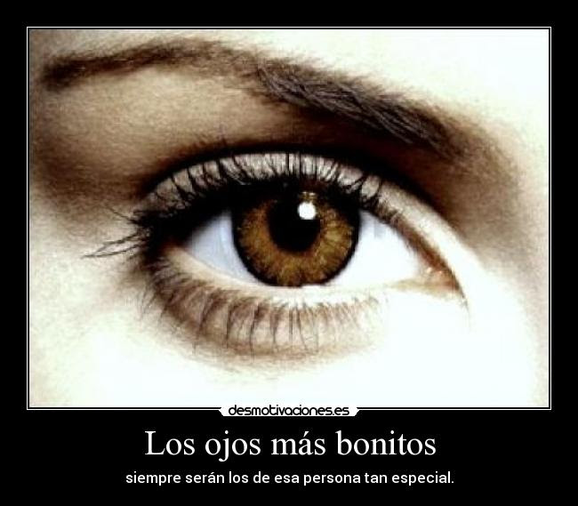 Los Ojos Mas Bonitos Desmotivaciones
