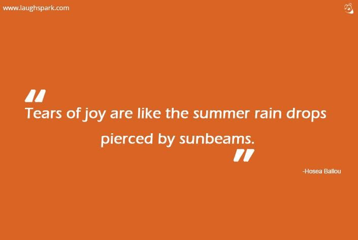 Tears Of Joy Are Like The Summer Rain Inspirational Quotes On Life
