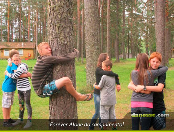 Forever alone do acampamento!