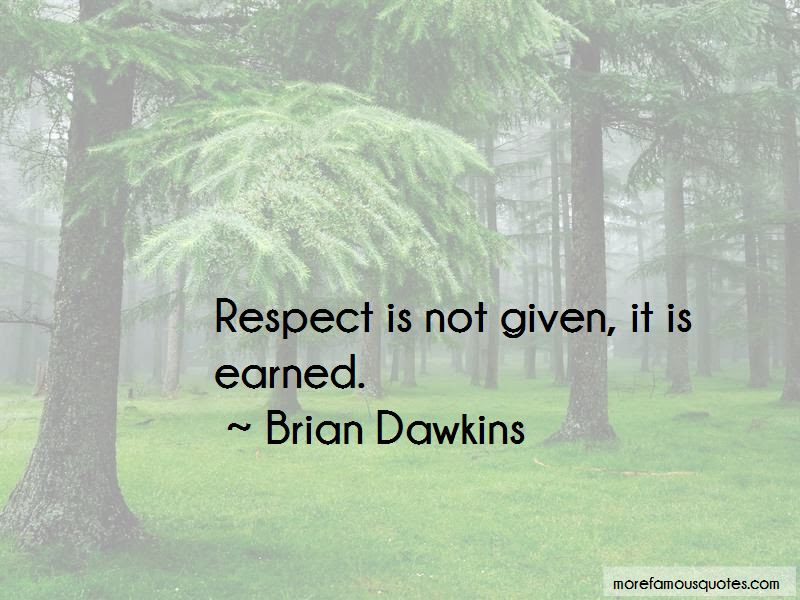 Respect Earned Not Given Quotes Top 3 Quotes About Respect Earned