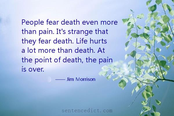 Good Sentence Appreciation People Fear Death Even More Than Pain