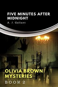 Five Minutes After Midnight by A. J. Gallant