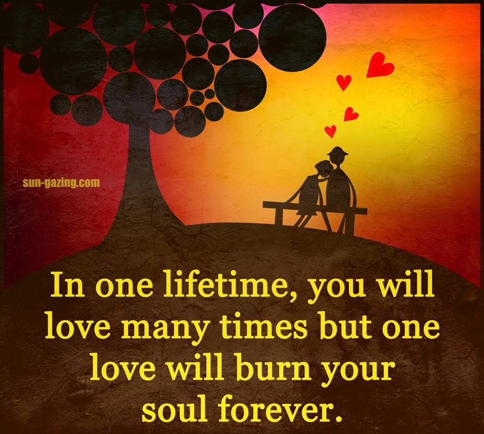 You Will Have That One Love That Will Burn Your Soul Forever