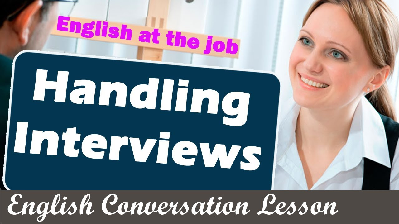 Handling Interviews - English at the job - English ...