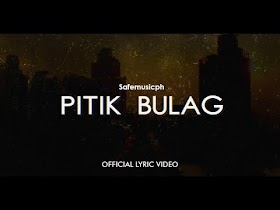 Pitik Bulag by Safemusicph [Official Lyric Video]