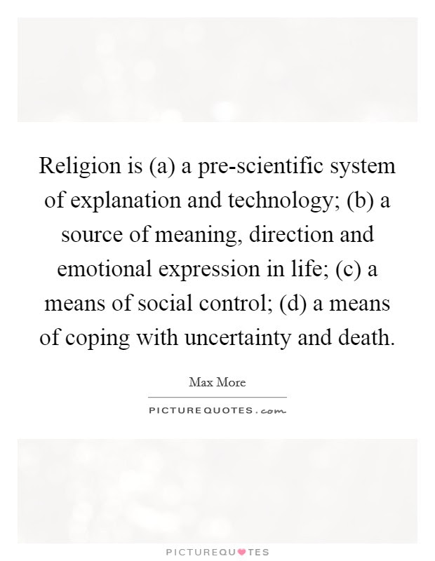 Religion Is A A Pre Scientific System Of Explanation And