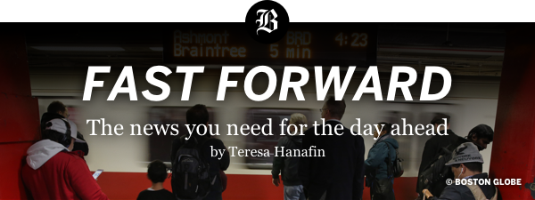 Fast Forward The news you need for the day ahead by Teresa Hanafin