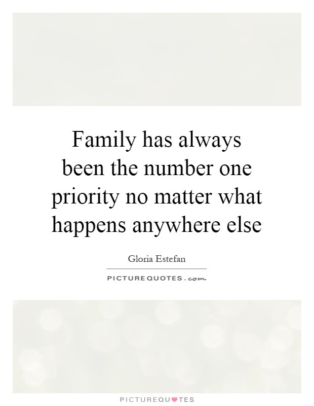 Family Has Always Been The Number One Priority No Matter What