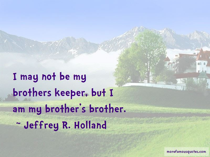 Quotes About Brothers Keeper Top 8 Brothers Keeper Quotes From