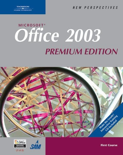 New Perspectives on Microsoft Office 2003: First Course, Premium Edition