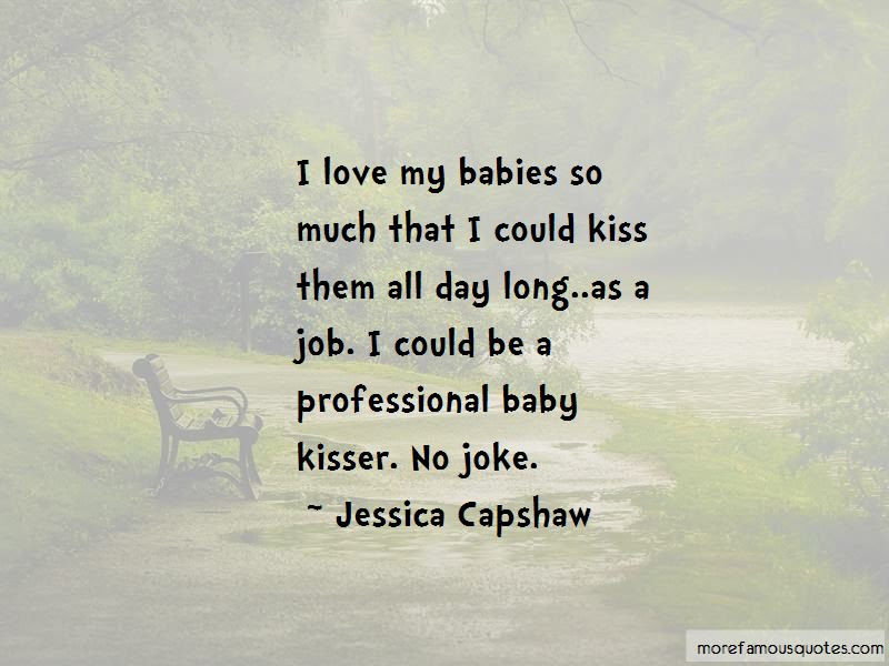 Love My Babies Quotes Top 35 Quotes About Love My Babies From