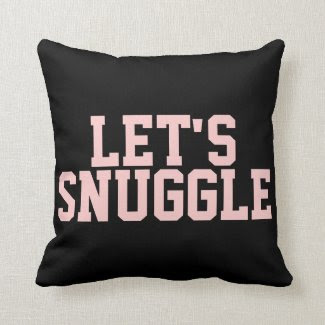 Flirty Let's Snuggle Quote Pillows
