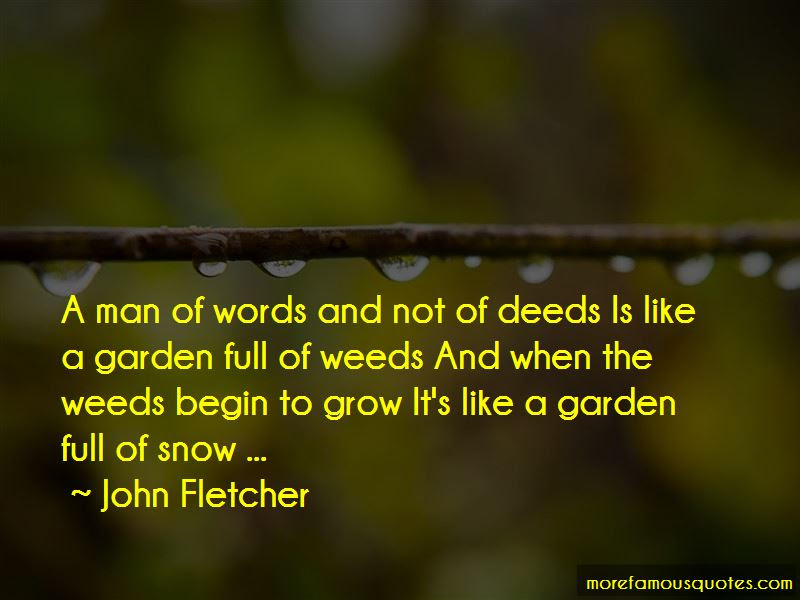 Quotes About A Man Of Words And Not Of Deeds Top 13 A Man Of Words
