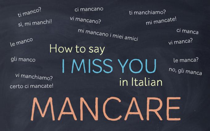 How To Say I Miss You In Italian Mancare My Italian Diary