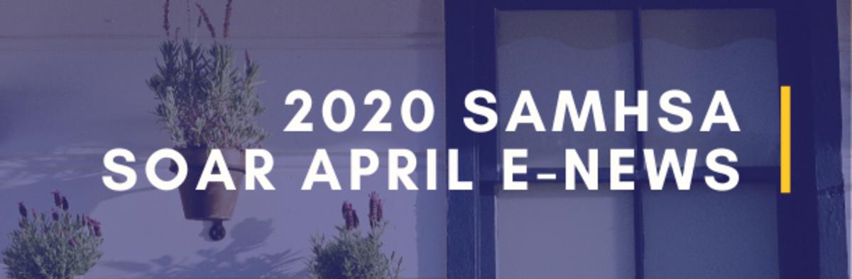 2020 SAMHSA SOAR April eNews