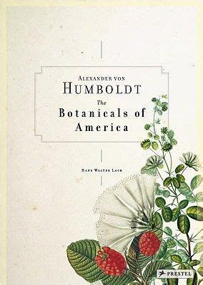 Alexander von Humboldt, The Botanical Exploration of the