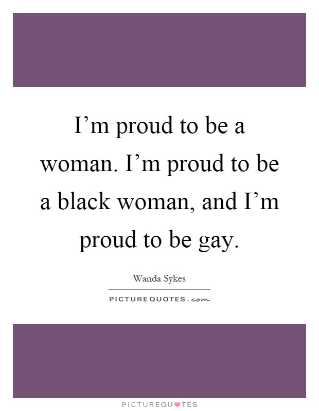Im Proud To Be A Woman Im Proud To Be A Black Woman And Im