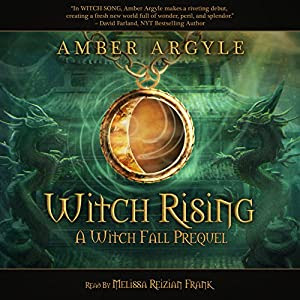 Witch Rising: A Witch Fall Prequel | [Amber Argyle]