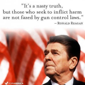 gun reagan its-a-nasty-truth-but-those-who-seek-to-inflict-harm-are-not-fazed-by-gun-control-laws