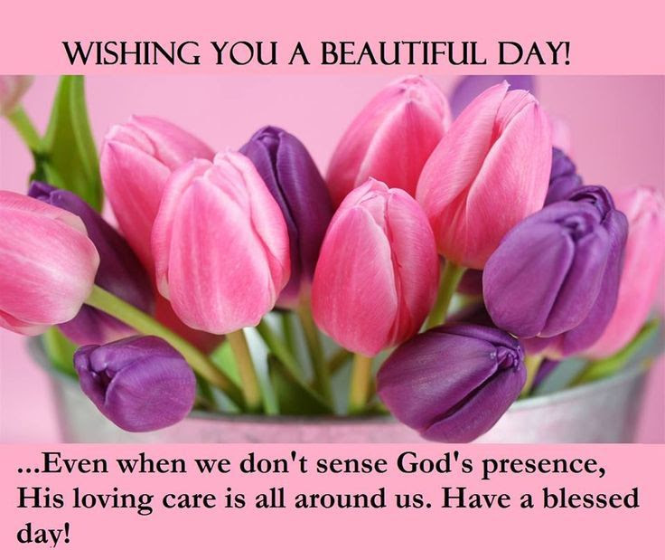 Wishing You A Beautiful Day God Is With You Pictures Photos And