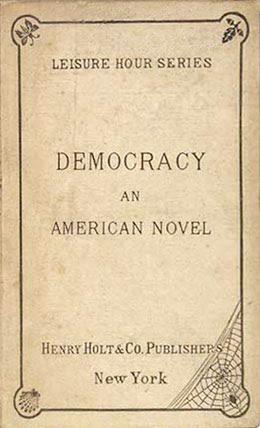 Henry Adams: Democracy: An American Novel