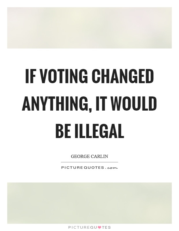 Voting Quotes  Voting Sayings  Voting Picture Quotes