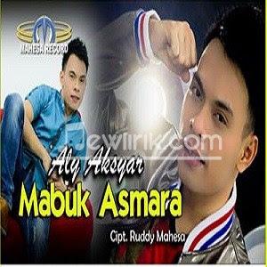 Lirik Aly Aksyar - Mabuk Asmara