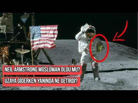 Ay'a İlk Ayak Basan Astronot Neil Armstrong Müslüman mıydı?( VİDEO)