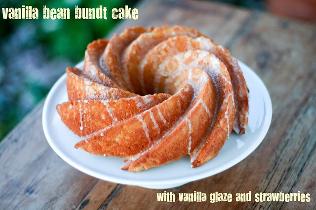 Vanilla Bean Bundt Cake with Vanilla Glaze and Strawberries - I Like Big Bundts 2011