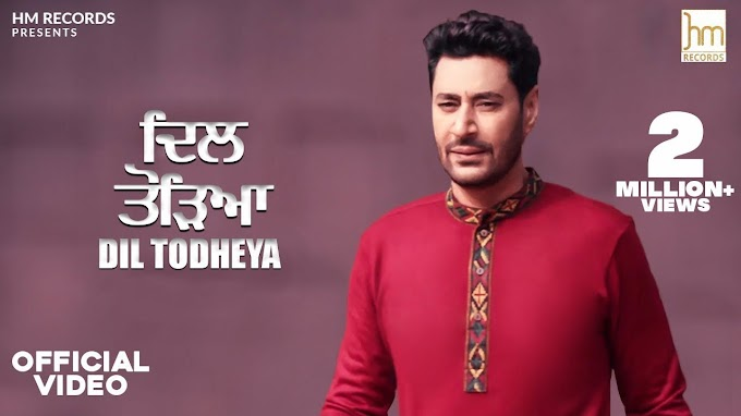 Dil Todheya Lyrics - Harbhajan Mann | Latest  Song 2020