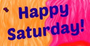 Happy Saturday Good Morning Images Photo Pics HD Download