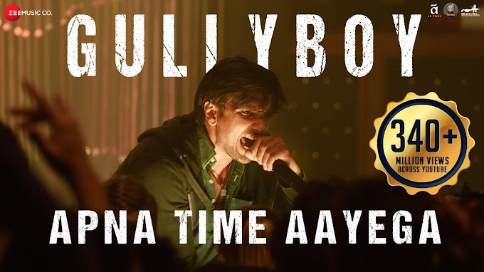 Gully Boy - Apna Time Aayega Song Lyrics | Ranveer Singh