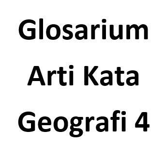 glosarium arti kata geografi  geografisku