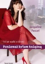 Ponieważ byłam księżną. 14 lat walki o dzieci. - Jacqueline Pascarl-Gillespie