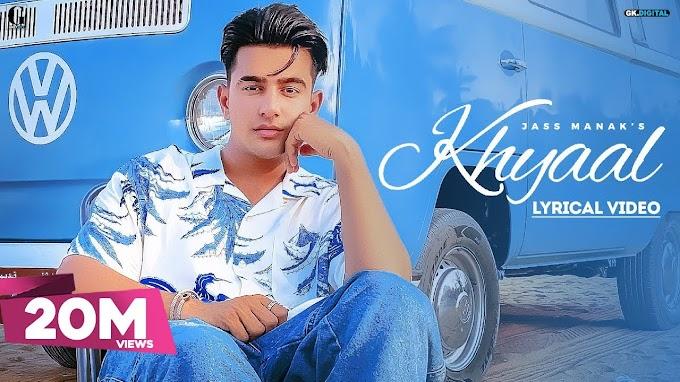 Khyaal Hindi lyrics- Jass Manak | New Punjabi song