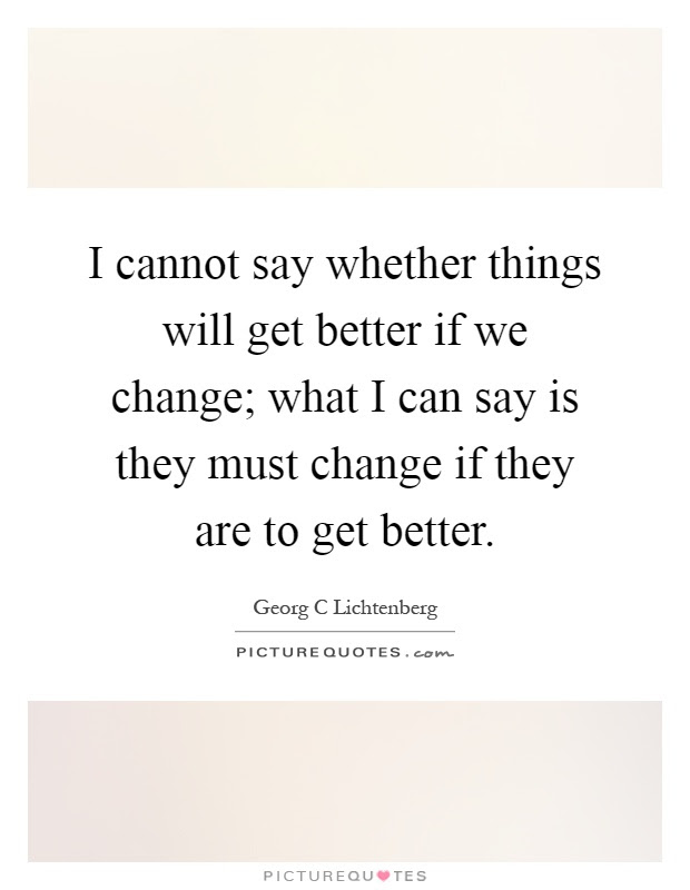 Things Will Get Better Quotes Sayings Things Will Get Better