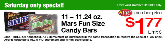 Saturday Only Special! Mars Fun Size Candy Bars - 11-11.24 oz : eVIC Member Price October 22nd ONLY - $1.77 ea - Limit 3