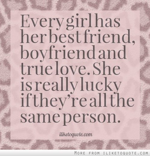 Every Girl Has Her Best Friend Boyfriend And True Love She Is