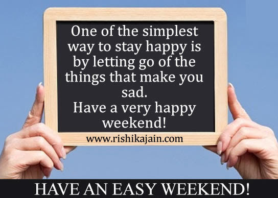 Have A Very Happy Weekend Daily Inspirations For Healthy Living