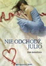Nie odchodź, Julio - Ewa Barańska