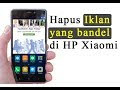 6 Cara Menghilangkan Iklan pada Semua Merek HP Xiaomi
